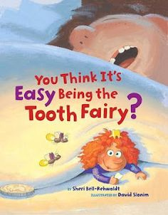 You Think It's Easy Being the Tooth Fairy? by Sheri Bell-Rehwoldt, David Slonim Good Books, Books To Read, My Books, Music Books, Dental Health Month, Teaching Letters, Teaching Writing, Teaching Music, Teaching Science