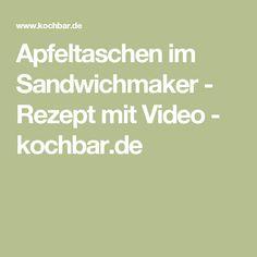 Apfeltaschen im Sandwichmaker - Rezept mit Video - kochbar.de