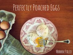 Mmmm Paleo: Perfectly Poached Eggs
