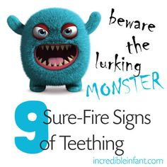 Beware the Lurking Monster: 9 Sure-Fire Signs of Teething ~ Incredible Infant