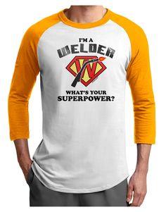 TooLoud Welder - Superpower Adult Raglan Shirt