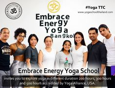 """Embrace Energy Yoga School is registered yoga school from Yoga Alliance, United States. We offer 2 weeks yoga TTC, 200 hours yoga teacher training, 300 hours yoga TTC and 500 hours yoga TTC in Bangkok, Thailand. Our school was founded in 2010 by *Yogi Lalit Ji* with love and peace. We provide a supporting and nurturing learning environment to help our students achieve their greatness spiritual life to always reach for """"Happy Life and Healthy Life"""""""