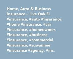 Home, Auto & Business Insurance – Live Oak FL #insurance, #auto #insurance, #home #insurance, #car #insurance, #homeowners #insurance, #business #insurance, #commercial #insurance, #suwannee #insurance #agency, #inc. http://germany.remmont.com/home-auto-business-insurance-live-oak-fl-insurance-auto-insurance-home-insurance-car-insurance-homeowners-insurance-business-insurance-commercial-insurance-suwannee-insuranc/  # Business Insurance Packages and Personal Lines Products in Live Oak and…