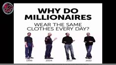 How To Become A Millionaire Easy Fishy Way  Why Do Millionaires Wear The Same Clothes Every Day?  How To Become A Millionaire Easy Fishy Way  Why Do Millionaires Wear The Same Clothes Every Day?  How much money do I need to invest to become a millionaire? Not  a lot!! Wear same dress!  Why Does China Have So Many Billionaires? they never buy dress!!  Why Steve Jobs & Mark Zuckerberg Wear The Same  - because  they were a dress only!!  Why do millionaires wear the same clothes every day . Why…