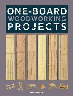 """Scraps to some...treasures to those who can see the potential! """"One-Board Woodworking Projects """"is a clearly illustrated, practical guide to building fabulously functional household projects from a si"""