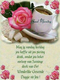 💕 Good Morning Wishes, Good Morning Quotes, Lekker Dag, Afrikaanse Quotes, Goeie More, Tea Cups, Inspirational Quotes, Life Coach Quotes, Quotes Inspirational