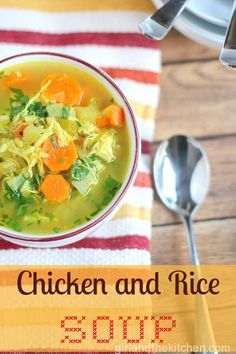 Chicken and Rice Soup. The Girl and the Kitchen. A classic soup filled with simple flavors and plenty of warmth!