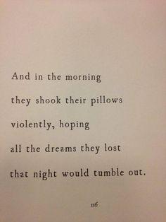 Always a dreamer...