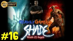 Shade Wrath of Angels 2004 Gameplay Walkthrough HD 1080p Part 16: Grand ...