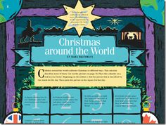 In 2009, the Friend magazine had a great advent calendar (pages 24-25). Every day in December, we learned how kids in different countries...