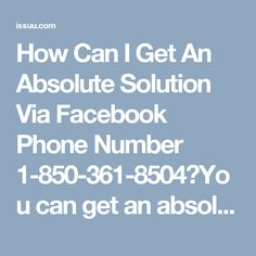 How Can I Get An Absolute Solution Via Facebook Phone Number 1-850-361-8504?You can get an absolute solution only on phone call when you dial Facebook Phone Number 1-850-361-8504. When you call on this number, it will be picked up by our qualified professional and offer you an ultimate solution so that you will get 100% satisfaction from our side. For more information: http://www.monktech.net/facebook-customer-support-phone-number.htmlSee LessFacebookPhoneNumber