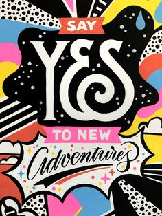 Say Yes to New Adventures - Illustration by Mel Cerri - Iris Eisenkolb - Wallpapers Designs Typography Letters, Graphic Design Typography, Lettering Design, Logo Design, Hand Typography, Quote Design, Creative Typography, Layout Design, Types Of Lettering