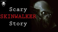 2 Scary True Stories - Skinwalker, Out of Body Experience