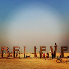 "Burning Man 2013. ""Believe I"""