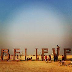 """Burning Man 2013. """"Believe I"""""""