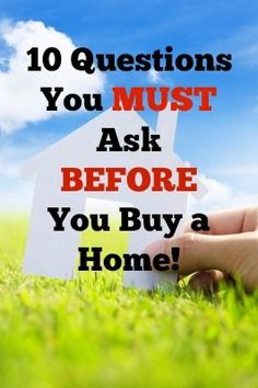 10 Questions You MUST Ask BEFORE You Buy a House. These questions will help you make the right choice for your family.