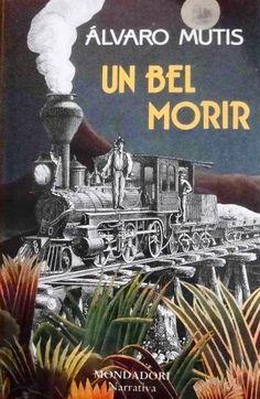 Álvaro Mutis   Un Bel Morir