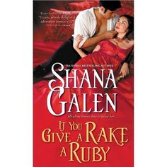 If You Give a Rake a Ruby (Jewels of the Ton) by Shana Galen Book Authors, Books, Ruby Jewel, Character And Setting, Reading Stories, Book Boyfriends, Romance Novels, Ebook Pdf, Bestselling Author