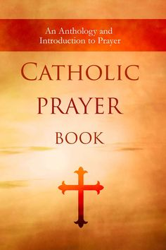 Catholic Prayer Book: An Anthology and Introduction to Prayer - Kindle edition by Jeremiah Vallery, Wyatt North. Religion & Spirituality Kindle eBooks @ Amazon.com.