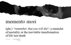 death life m Halloween die memory remember phrase thousand Latin memento mori mortality memento mortal transient remember that you will die Latin Quotes, Poem Quotes, Words Quotes, Tattoo Quotes, Poems, Sayings, Unusual Words, Unique Words, Cool Words