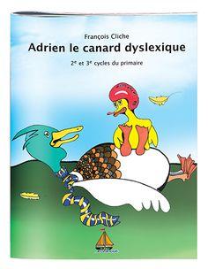 ***À acheter!!  Adrien le canard dyslexique