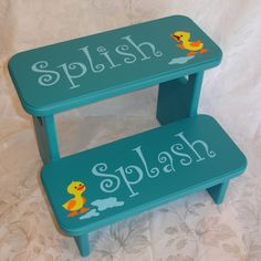 too cute for the ducky bathroom- I need to Find a step stool similar to this. Cute idea!