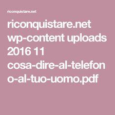 riconquistare.net wp-content uploads 2016 11 cosa-dire-al-telefono-al-tuo-uomo.pdf