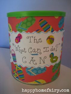 """The """"What can I do?"""" Can. There are some great ideas for things to do during the summer boredom"""