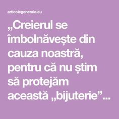 """""""Creierul se îmbolnăvește din cauza noastră, pentru că nu știm să protejăm această """"bijuterie"""" – Despre creier, cu cel mai mare neurochirurg din România Mai"""