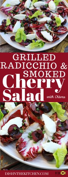 Smoked Cherry Grilled Radicchio Salad is a striking salad full of bright colours and flavours. Sweet cherries are smoked then served alongside creamy goat cheese on top of  a bed of bitter-sweet grilled radicchio. Served al fresco with a splash of simple vinaigrette. Best Salad Recipes, Summer Salad Recipes, Healthy Recipes, Grilling Recipes, Beef Recipes, Family Recipes, Salad Dishes, Sweet Cherries, Dinner Salads