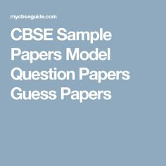 CBSE Sample Papers Model Question Papers Guess Papers