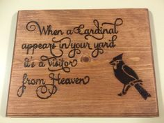 When A Cardinal Appears In Your Yard, Wood Burned Sign, Inspirational Sign Wood Burning Tool, Wood Burning Crafts, Wood Burning Patterns, Wood Crafts, Diy And Crafts, Wedding Remembrance, Wood Burn Designs, Diy Cutting Board, Inspirational Signs