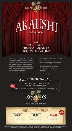 Akaushi Campaign - Poster, Retail | Team: Colin Hooker, creative director; Audra Norton / Andrzej Zalasinski art directors, designers; Danny Dobrin, copywriter | Agency: Hooker and Company | Client: Kowalski's Markets