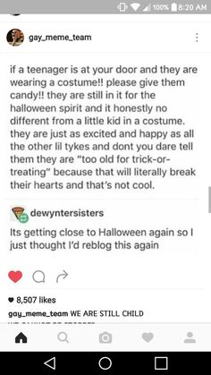 It's so true. I can't go trick or treating bc people think I'm too old. It's sad and pathetic. Tumblr Me, Tumblr Stuff, Tumblr Posts, Faith In Humanity Restored, So True, Like Me, Just For You, Advice, Shit Happens