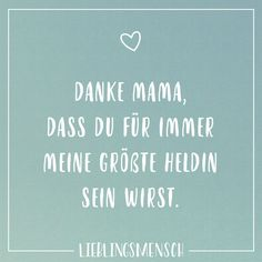 famous quotes Visual Statements Danke Mama, dass d - quotes Big Family Quotes, Disney Family Quotes, Beautiful Family Quotes, Girl Boss Quotes, Sister Quotes, Baby Quotes, Life Quotes, Cute Text, Thank You Dad