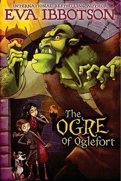 The Ogre of Oglefort (Dutton 2011 in the US, Macmillan 2010 in the UK, middle grade, 247 pages) by Eva Ibbotson , which I just read a few d. Family Fun Magazine, Potter School, Ella Enchanted, Kid Character, Book Girl, Coming Of Age, Used Books, Book Recommendations, Bestselling Author