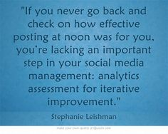 If you never go back and check on how effective posting at noon was for you, you're lacking an important step in your social media management: analytics assessment for iterative improvement. Strategy Quotes, Massachusetts Institute Of Technology, Own Quotes, Digital Strategy, You Never, Digital Media, Assessment, Management, Wisdom