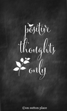 positive thoughts only free chalkboard printable.jpg - Box