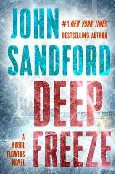 deep freeze a virgil flowers novel by john sandford class reunions a time for memories good bad and as virgil flowers is about to find out