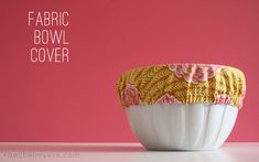 fabric bowl cover! ((want to use oilcloth!)) :)