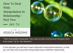 ERP How To Deal With Manipulation In Relationship - Part Two - Jessica Higgins Focus On Yourself, Improve Yourself, Make You Feel, How Are You Feeling, Dealing With Grief, Relationship Challenge, Speak The Truth, Relationships Love, Coaching