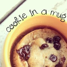 COOKIE IN A MUG 1 tbsp butter(melted) 1 tbsp white sugar 1 tbsp brown sugar 1 tsp vanilla pinch of salt 1 egg yolk 1/4 cup flour 2 tbsp chocolate chips RECIPE: Mix all ingredients into your mug. Place in the microwave for approx. 60 seconds. Best served warm.