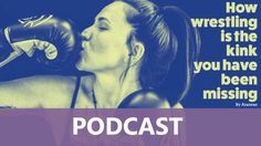 Podcast: How wrestling is the kink you have been missing http://kinkcraft.co/2017/09/podcast-wrestling-kink-missing/?utm_campaign=coschedule&utm_source=pinterest&utm_medium=KinkCraft&utm_content=Podcast%3A%20How%20wrestling%20is%20the%20kink%20you%20have%20been%20missing