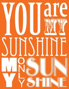 Items similar to You Are My Sunshine ( Fine Art Print ) in Pottery Barn blue and Mellow Yellow on Etsy You Make Me Happy, Love You, My Love, I Smile, Make Me Smile, Kind Photo, Image Deco, For Elise, Orange You Glad