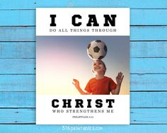 Custom Sports Print I can do all things through by Working On Sunday, Philippians 4 13, Printable Bible Verses, High Resolution Images, Have A Blessed Day, Kids Sports, I Can, All Things, Christ