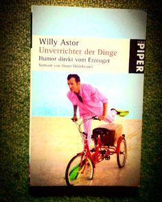 #willy #astor #willyastor #unverrichterer Dinge #unverrichteterdinge #humor #erzeuger #humordirektvomerzeuger  #humor direkt vom erzeuger #buch #book  #books #bücher #buchwurm #bücherwurm #bücherwelt #buchtipp #buchempfehlung #bookworm #bookworld #tipp #empfehlung #empfehlungen #lustig #lesen #reading