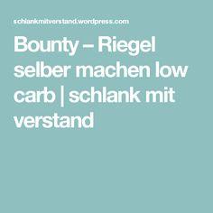 Bounty – Riegel selber machen low carb | schlank mit verstand