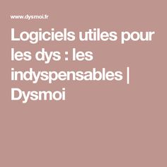 Logiciels utiles pour les dys : les indyspensables | Dysmoi Trouble, Gourmet Recipes, Counseling, Montessori, Feel Good, Teaching, School, Blog, Toddlers