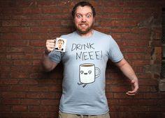 """Drink Me Coffee"""