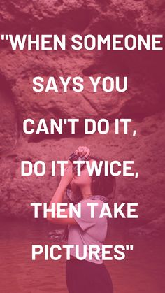 """When someone say's you cant do it, do it twice, then take pictures"""" #positivity #positivequotes #motivation #motivationalquotes #inspiration #inspirationalquotes #quotes #positive #confidence"""